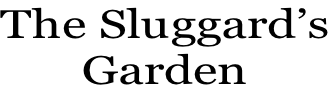 The Sluggard's Garden